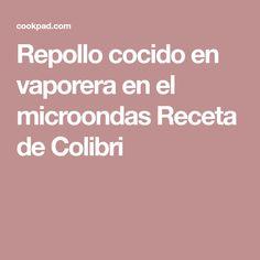 Repollo cocido en vaporera en el microondas Receta de Colibri