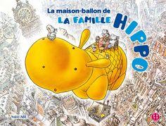 Un livre pour voyager, rêver, et s'émerveiller ! C'est beau et dépaysant ! La maison-ballon de la famille hippo, de Yuko Abe (Nobi nobi !). Sélectionné par Marianne et chroniqué ici : http://lamareauxmots.com/blog/voyageons-en-inde-ou-en-ballon/