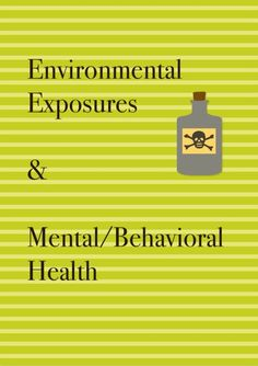 This links to a list of environmental exposures about which concerns have been raised about possible links to mental and behavioral health. The list includes exposures that are suspected may contribute to ADHD.