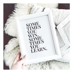 Sometimes you win, sometimes you learn