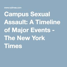 Campus Sexual Assault: A Timeline of Major Events - The New York Times