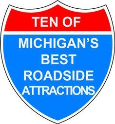 10 of Michigan's Best Roadside Attractions