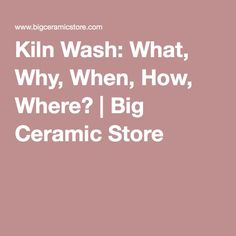 Kiln Wash: What, Why, When, How, Where? | Big Ceramic Store