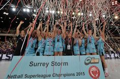 Surrey Storm becoming the Netball Superleague Champions 2015