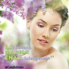 """""""La belleza radica en la inteligencia"""". #Citas #Frases @Candidman"""