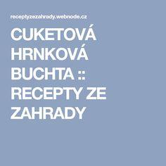 CUKETOVÁ HRNKOVÁ BUCHTA :: RECEPTY ZE ZAHRADY Calm