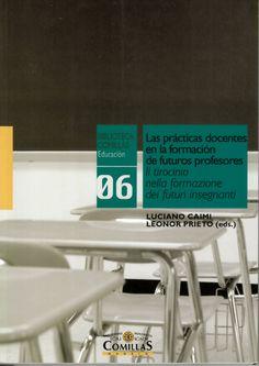 Las prácticas docentes en la formación de futuros profesores = Il tirocinio nella formazione dei futuri insegnanti / Luciano Caimi, Leonor Prieto (eds.) http://absysnetweb.bbtk.ull.es/cgi-bin/abnetopac01?TITN=536656