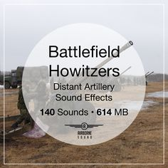 Authentic military howitzer sound fx from three types of military field pieces including a and a Sound Library, Sound Effects, Libraries, Canon, Military, Cannon, Library Room, Bookcases, Bookstores