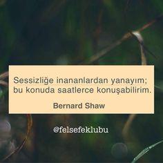 Sessizliğe inananlardan yanayım; bu konuda saatlerce konuşabilirim.   - Bernard Shaw  #sözler #anlamlısözler #güzelsözler #manalısözler #özlüsözler #alıntı #alıntılar #alıntıdır #alıntısözler