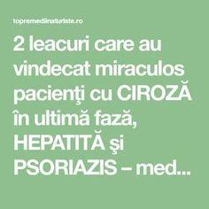 2 leacuri care au vindecat miraculos pacienţi cu CIROZĂ în ultimă fază, HEPATITĂ şi PSORIAZIS – medicii nu le mai dădeau nici o şansă! - Top Remedii Naturiste