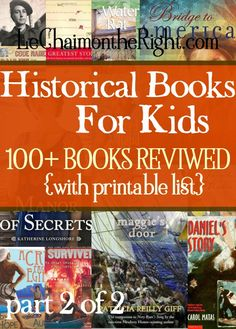 "Historical Books for Kids Part 2 - ""Since it is so likely that (children) will meet cruel enemies, let them at least have heard of brave knights and heroic courage. Otherwise you are making their future not brighter, but darker."" -C.S. Lewis"