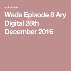 Wada Episode 8 Ary Digital 28th December 2016