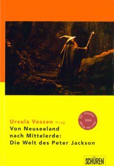 Von Neuseeland nach Mittelerde: Die Welt des Peter Jackson - Ursula Vossen - Schüren Verlag GmbH, Marburg (2004), Taschenbuch, 160 Seiten - ISBN 9783894723491