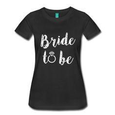 Bride to Be women's fiance shirt