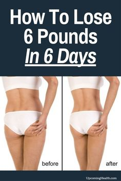 How To Lose 6 Pounds In 6 Days (Safely)