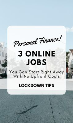 3 online jobs you can start right away with no upfront costs.   Great ways to make money in a short amount of time if you find yourself in financial hardship during these trying times.   #onlinejobs #fastmoney #makemoney #sidehustle #easyjobsonline #financialadvice #personalfinance