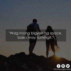 Funny Hugot Lines, Hugot Lines Tagalog Funny, Tagalog Quotes Hugot Funny, Hugot Quotes, Memes Pinoy, Pinoy Quotes, Pick Up Lines Tagalog, Tagalog Qoutes, Filipino Quotes