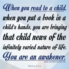 love reading quotes | Inspirational Reading quotes, Reading to a child quotes, early ...