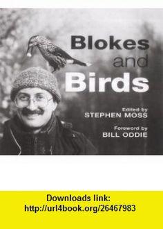 Blokes and Birds (Men ) (9781843304845) Stephen Moss, Bill Oddie , ISBN-10: 1843304848  , ISBN-13: 978-1843304845 ,  , tutorials , pdf , ebook , torrent , downloads , rapidshare , filesonic , hotfile , megaupload , fileserve
