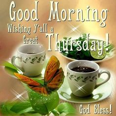 Good Morning Wishing Everyone A Great Thursday Good Morning Thursday  Thursday Quotes Good Morning Quotes Happy Thursday Thursday Quote Thursday  Blessings ...