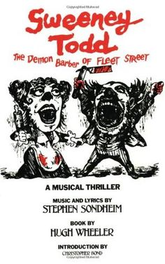 "Sweeney Todd, the demon barber of Fleet Street : a musical thriller / music and lyrics by Stephen Sondheim ; book by Hugh Wheeler ; based on a version of ""Sweeney Todd"" by Christopher Bond ; production directed by Harold Prince Theatre Nerds, Musical Theatre, Theater, Tim Burton, Wicked Musical, Tony Award Winners, Angela Lansbury, Fleet Street, New York Daily News"
