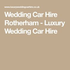 254 Best Wedding Car Hire Images In 2018 Luxury Wedding Wedding