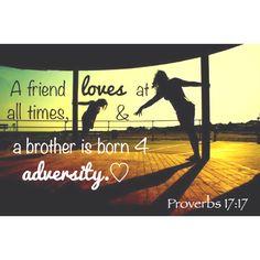 Proverbs 17:17 is my favorite verse