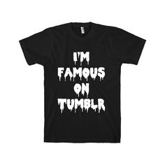 TUMBLR FAMOUS TEE ($30) ❤ liked on Polyvore featuring tops, t-shirts, shirts, graphic t shirts, graphic print tee, vintage style t shirts, graphic tees and graphic design t shirts