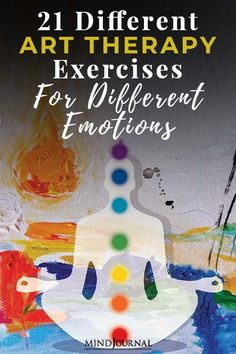 21 Different Art Therapy Exercises For Different Emotions