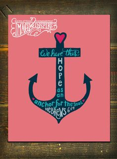 We have this Hope  Hebrews 6:19 Hand lettered by Images2Inspire