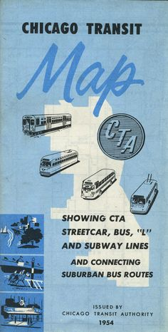"""1954 Chicago Transit Map - Showing CTA Streetcar, Bus, """"L"""" and Subway Lines and Connecting Suburban Bus Routes issued by the Chicago Transit Authority in 1954 // Fifty Years of Chicago """"L"""" Graphics"""