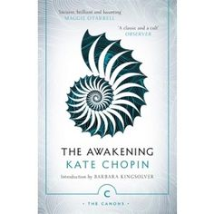 THE AWAKENING CANONS EDITION  OUT NOW  AUTHOR: KATE CHOPIN PUBLISHED: 3RD MARCH 2016 ISBN: 9781782117131