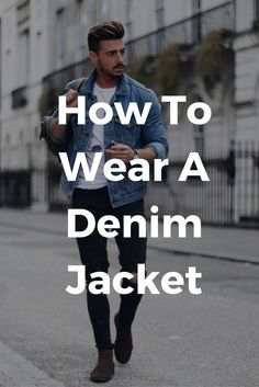 8647f4bb69b How to wear denim jacket for men  mensfashion  denimjacket  fashion Mens  Fashion Blog