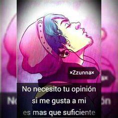 No necesito tu opinión.