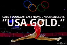 "Gabby Douglas' last name unscrambled is ""USA Gold."" Mind blown"