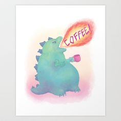 Mornings by Kaz  Godzilla gets me and my coffee addiction