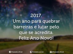 2017. Um ano para quebrar barreiras e lutar pelo que se acredita. Feliz Ano Novo!