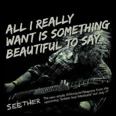 Seether words as weapons