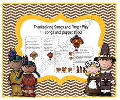 Thanksgiving Songs and Finger Play from Preschool Printables on TeachersNotebook.com -  (13 pages)  - Thanksgiving Songs and Finger Play 11 songs and puppet sticks  Pilgrims Are Coming To Celebrate Thanksgiving I�m a Little Indian Mr. Turkey Run Away Little Pilgrim I�m a Little Turkey Little Indians
