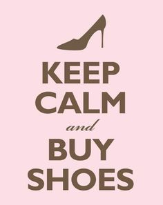 keep calm and buy shoes #quote  #ALDO40 #shoecloset