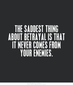 30+ Betrayal Quotes which'll help you see the reality of the situation