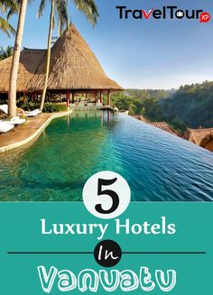 5 Luxury Hotels In Vanuatu