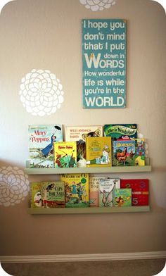 So cute for a kids room. What kid wouldn't want to read when books are this easy to get to?