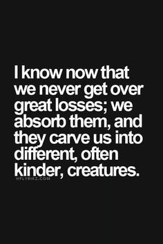 I don't know if I am kinder...cut I am definitely different.