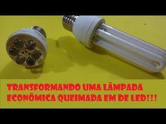 Transformando uma lâmpada econômica em lâmpada de LED de 220V