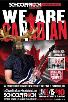 We are Canadian Show Poster - January Maxwell's Concerts and Events. Performance Program Show Event Posters, Movie Posters, School Of Rock, January 29, Concerts, The Beatles, Acting, Events, World