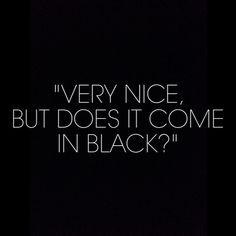 Top 28 Black Quotes - Quotes and Humor Black Like Me, My Black, Shades Of Black, Back To Black, Black Is Beautiful, Color Black, Black Style, Matte Black, Jean Valjean