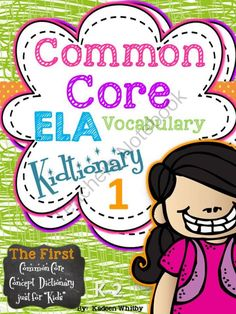 Common Core Literacy Vocabulary Kidtionary 1 from Kadeen Whitby Shop on TeachersNotebook.com -  (63 pages)  - Common Core Essential Vocabulary Book for Kids!