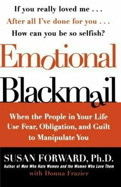 An amazing book! Can't recommend it enough for building habits for healthy communication and avoiding emotional blackmail. Emotional Blackmail: When The People in Your Life Use Fear, Obligation and Guilt to Manipulate You - Susan Forward Emotional Blackmail, Emotional Abuse, Emotional Vampire, Verbal Abuse, Emotional Healing, Trauma, Good Books, Books To Read, Manipulative People