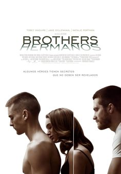 Brothers - with Jake Gyllenhaal, Tobey Maguire and Natalie Portman Natalie Portman, Brothers 2009, Brothers Movie, Movie List, Movie Tv, Movies Showing, Movies And Tv Shows, Jake Gyllenhaal Movies, Films Récents